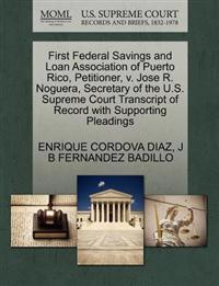 First Federal Savings and Loan Association of Puerto Rico, Petitioner, V. Jose R. Noguera, Secretary of the U.S. Supreme Court Transcript of Record with Supporting Pleadings