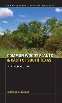 Common Woody Plants & Cacti of South Texas