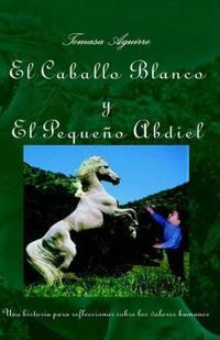El Caballo Blanco y El Peque&ntildeo Abdiel