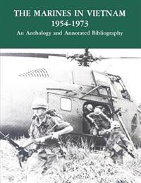 The Marines in Vietnam - 1954-1973: An Anthology and Annotated Bibliography