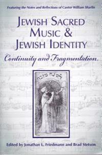 Jewish Sacred Music and Jewish Identity: Continuity and Fragmentation