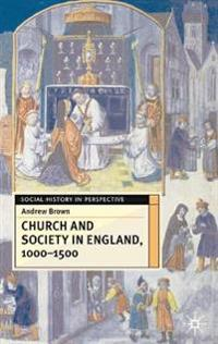 Church and Society in England, 1000-1500