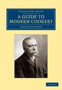 A Guide to Modern Cookery