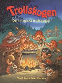 Trollskogen. Den magiska trollsoppan
