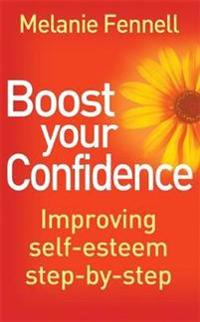 Boost your confidence - improving self-esteem step-by-step