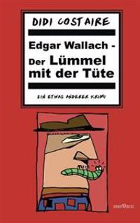 Edgar Wallach - Der Lummel Mit Der Tute