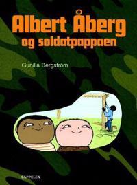 Albert Åberg og soldatpappaen - Gunilla Bergström | Inprintwriters.org