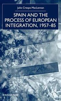 Spain and the Process of European Integration, 1957-85