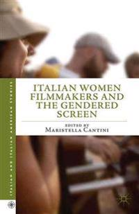 Italian Women Filmmakers and the Gendered Screen