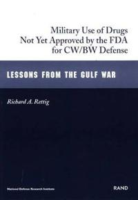 The Military Use of Drugs Not Yet Approved by the FDA for CW/BW Defense