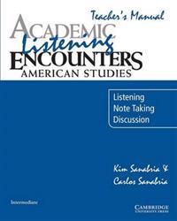 Academic Listening Encounters: American Studies Teacher's Manual