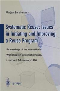 Systematic Reuse: Issues in Initiating and Improving a Reuse Program