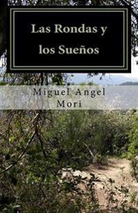 Las Rondas Y Los Sueños: Juventud, Cárcel Y Guerrilla Durante La Década del 70. Novela Testimonial.