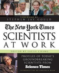 The New York Times Scientists at Work: Profiles of Today's Groundbreaking Scientists from Science Times