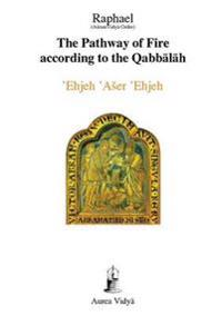 The Pathway of Fire According to the Qabbalah, Ehjeh Aser Ehjeh