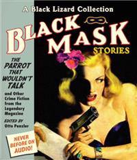 Black Mask 4: The Parrot That Wouldn't Talk: And Other Crime Fiction from the Legendary Magazine