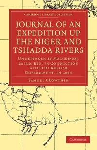 Journal of an Expedition Up the Niger and Tshadda Rivers