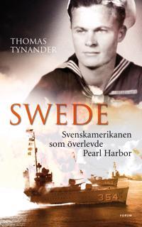 Swede : svenskamerikanen som överlevde Pearl Harbor