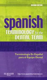 Spanish Terminology for the Dental Team/ Terminologia En Espanol para el Equipo Dental