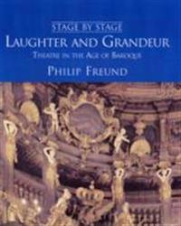 Laughter and Grandeur: Theatre in the Age of Baroque