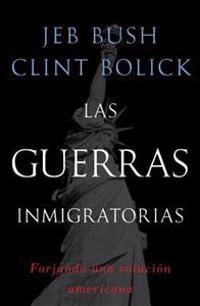 Las Guerras Inmigratorias: Forjando una Solucion Americana = Migratory Wars