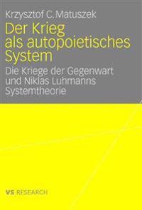 Der Krieg ALS Autopoietisches System