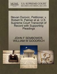 Stevan Durovic, Petitioner, V. Robert N. Palmer et al. U.S. Supreme Court Transcript of Record with Supporting Pleadings