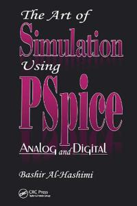The Art of Simulation Using Pspice Analog and Digital