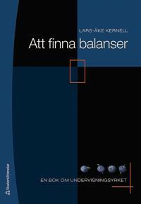 Att finna balanser : en bok om undervisningsyrket