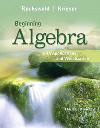 Beginning Algebra With Applications and Visualization