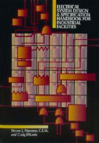 Electrical Systems Design & Specification Handbook for Industrial Facilities