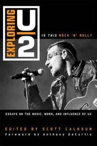 Exploring U2: Is This Rock 'n' Roll?: