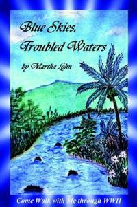 Blue Skies, Troubled Waters