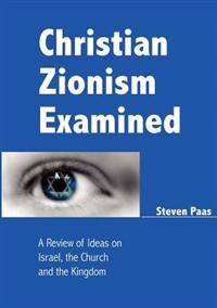 Christian Zionism Examined