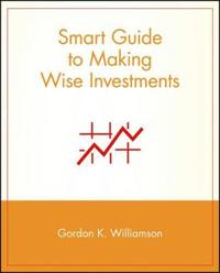 Smart Guide to Making Wise Investments