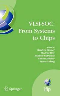 VLSI-SOC: From Systems to Chips