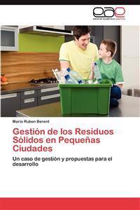 Gestion de Los Residuos Solidos En Pequenas Ciudades