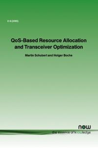 Qos-based Resource Allocation And Transceiver Optimization