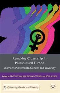 Remaking Citizenship in Multicultural Europe