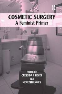 Cosmetic Surgery: A Feminist Primer