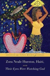 Zora Neale Hurston, Haiti, and Their Eyes Were Watching God