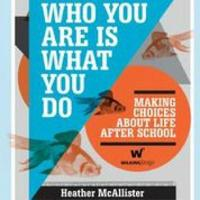 Who you are is what you do - making choice about life after school