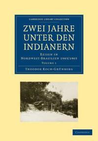 Zwei Jahre Unter Den Indianern