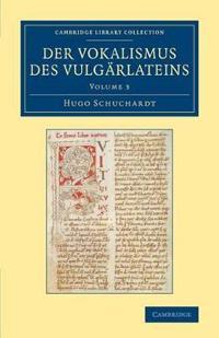Der Vokalismus des Vulgarlateins 3 Volume Set Der Vokalismus des Vulgarlateins