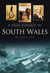 A Grim Almanac of South Wales