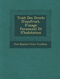 Trait¿ Des Droits D'usufruit, D'usage Personnel Et D'habitation