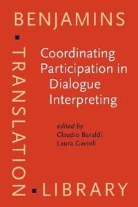 Coordinating Participation in Dialogue Interpreting