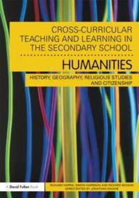 Cross-Curricular Teaching and Learning in the Secondary School Humanities