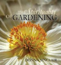The Spirituality of Gardening