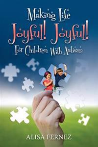 Making Life Joyful! Joyful! for Children with Autism